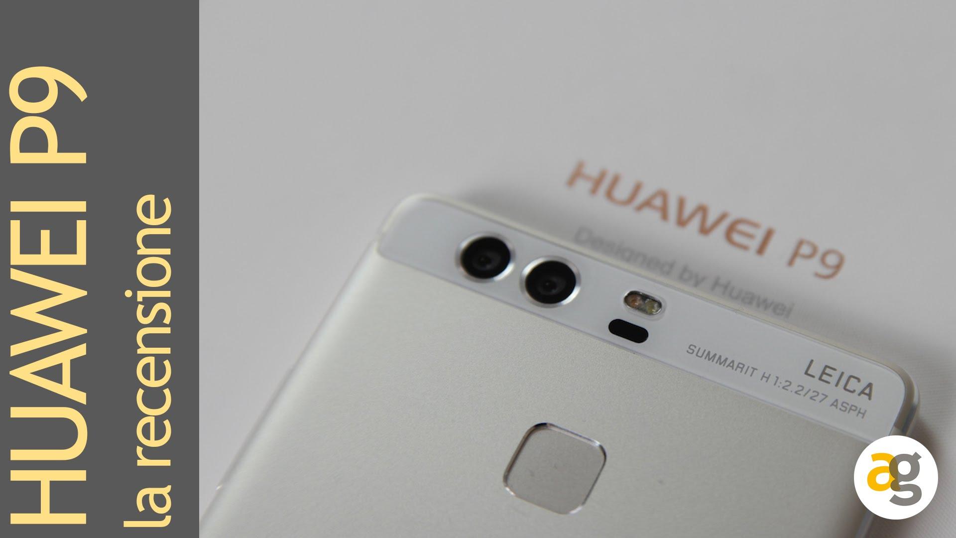Huawei P9 La Recensione Andrea Galeazzi