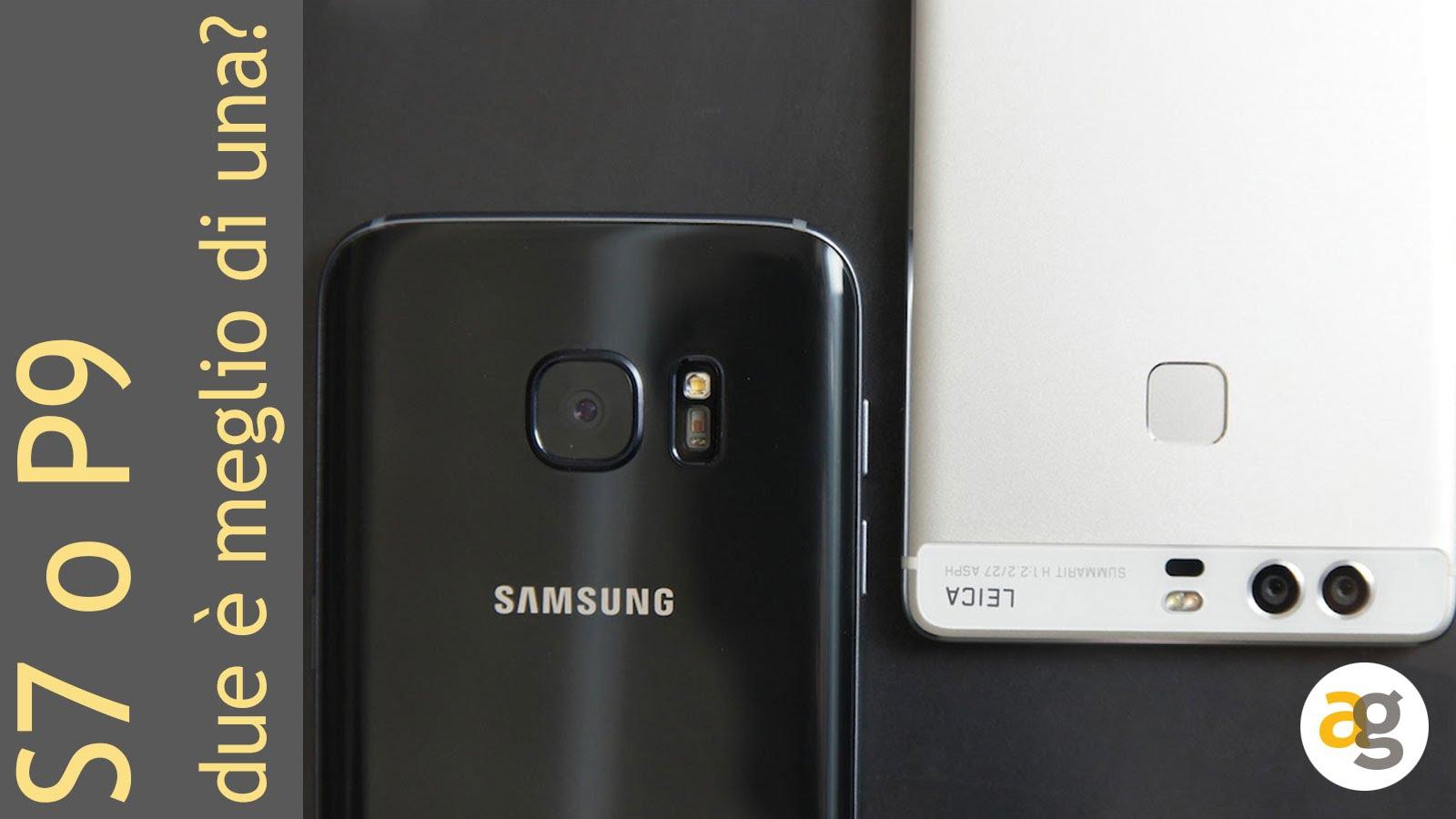 Huawei P9 O Galaxy S7 Confronto Andrea Galeazzi